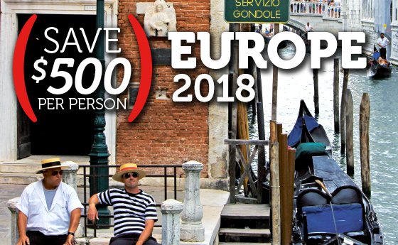 Europe 2018 | All New Tours, Save $500 per person